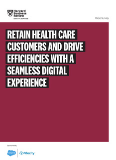 HBR Report: Retain Health Care Customers and Drive Efficiencies with a Seamless Digital Experience