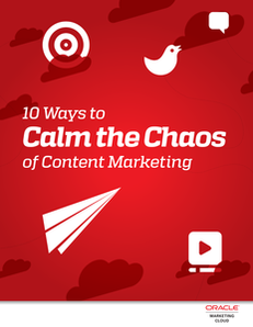 10 Ways to Calm the Chaos of Content Marketing