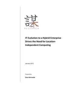 IT Evolution to a Hybrid Enterprise Drives the Need for Location-Independent Computing