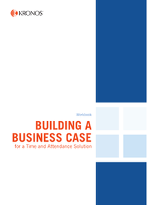 Building a Business Case for a Time and Attendance Solution