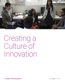 How IT can create a culture of innovation – Eight ideas that work at Google