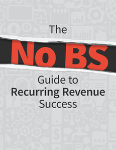 The No BS Guide to Recurring Revenue Success
