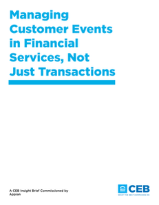 Managing Customer Events in Financial Services, Not Just Transactions