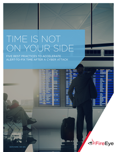 Time Is Not On Your Side: 5 Best Practices to Accelerate Alert-to-Fix Time After a Cyber Attack