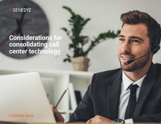 Considerations for Consolidating Call Center