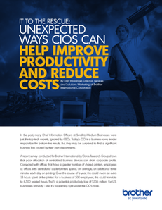 IT to the Rescue: Unexpected Ways CIOs Can Help Improve Productivity and Reduce Costs