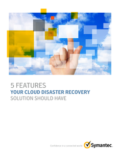5 Features Your Cloud Disaster Recovery Solution Should Have