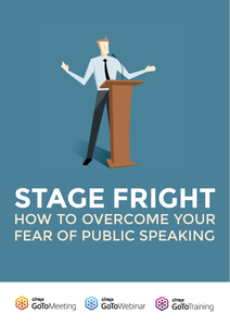 Stage Fright:  How to Overcome Your Fear of Public Speaking