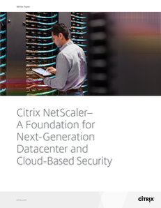 Citrix NetScaler: A Foundation for Next-Gen Datacenter Security and Cloud-Based security