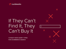 If They Can't Find It, They Can't Buy It: 12 Must-have Query Types for eCommerce Search