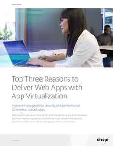 Top 3 Reasons to Deliver Web Apps With App Virtualization