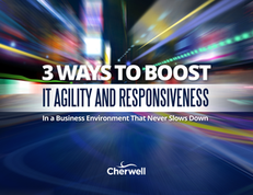 3 Ways to Boost IT Agility and Responsiveness