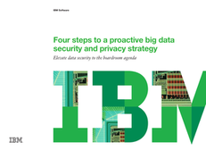 Four Steps To A Proactive Big Data Security And Privacy Strategy: Elevate Data Security To The Board