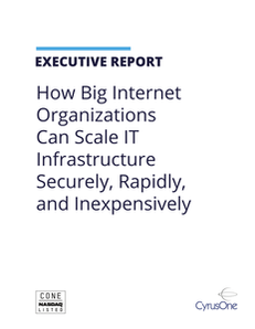 How Big Internet Organizations Can Scale IT Infrastructure Securely, Rapidly, and Inexpensively