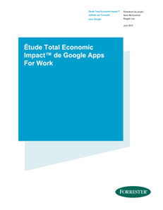 Étude Total Economic Impact de Google Apps For Work