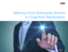 Moving From Enterprise Search To Cognitive Exploration
