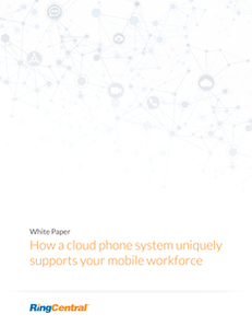 How a Cloud Phone System Uniquely Supports Your Mobile Workforce
