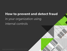 How to Prevent and Detect Fraud in Your Organization Using Internal Controls