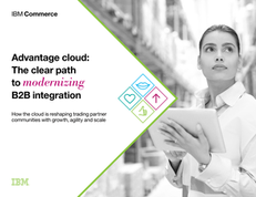 Advantage Cloud: The Clear Path to Modernizing B2B Integration