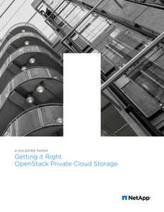Getting it Right OpenStack Private Cloud Storage