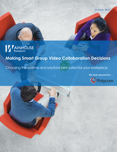 2016 Buyers Guide:  Making Smart Group Video Collaboration Decisions
