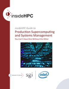 insideHPC Guide to Production Supercomputing and Systems Management