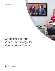 Choosing the Right Video Technology for your Huddle Rooms