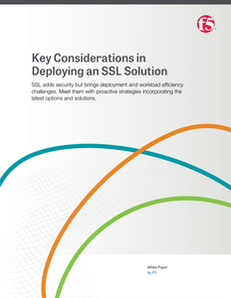 Key Considerations in Deploying an SSL Solution