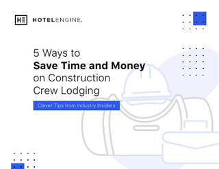 5 Ways to Save Time and Money on Construction Crew Lodging