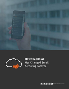 How the Cloud Has Changed Email Archiving Forever