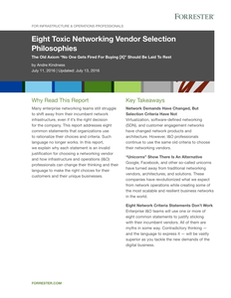 Forrester Research: Eight Toxic Networking Vendor Selection Philosophies