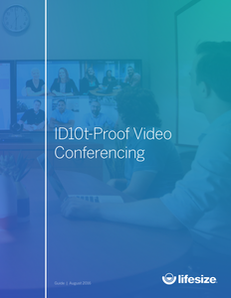 ID10t-Proof Video Conferencing