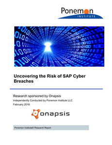 Trends in SAP Cybersecurity: Uncovering the Risks of SAP Cyber Breaches by Ponemon Institute
