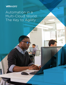Automation in a Multi-Cloud World: The Key to Agility