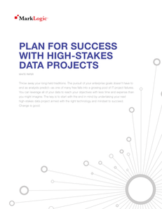 Plan for Success With High-Stakes Data Projects