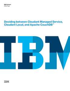 Deciding Between Cloudant Managed Service, Cloudant Local, and Apache CouchDB