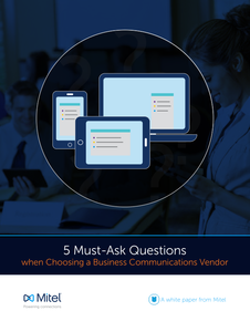 5 Must-Ask Questions when Choosing a Business Communications Vendor
