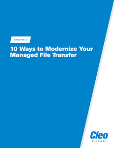 10 Ways to Modernize Your Managed File Transfer