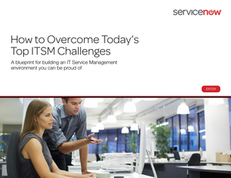 How to Overcome Today's Top ITSM Challenges