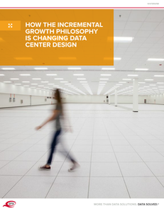 How The Incremental Growth Philosophy is Changing Data Center Design
