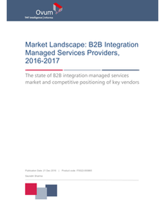 Ovum Report: Market Landscape: B2B Integration Managed Services Providers
