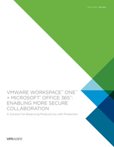 VMware Workspace ONE and Microsoft Office 365: Enabling More Secure Collaboration