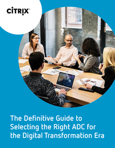 The Definitive Guide to Selecting the Right ADC for the Digital Transformation Era