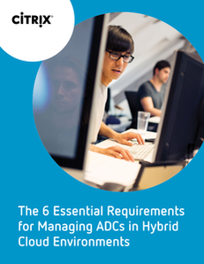 The 6 Essential Requirements for Managing ADCs in Hybrid Cloud Environments