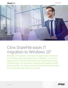 Citrix ShareFile eases IT migration to Windows 10