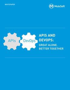 APIs and DevOps: Great Alone, Better Together