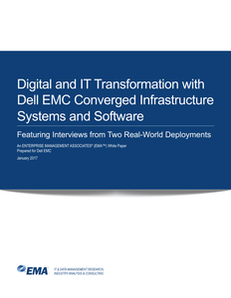 Digital and IT Transformation with Dell EMC Converged Infrastructure Systems and Software