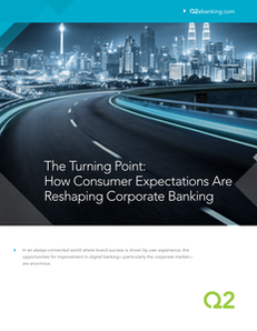 The Turning Point: How Consumer Expectations Are Reshaping Corporate Banking
