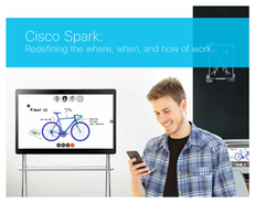 Cisco Spark: Redefining the where, when and how of work