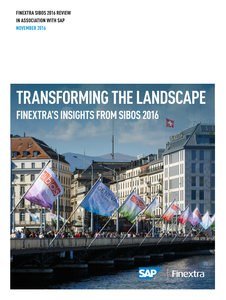 TRANSFORMING THE LANDSCAPE FINEXTRA'S INSIGHTS FROM SIBOS 2016